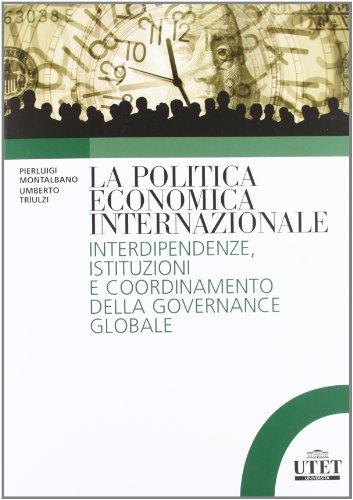 La politica economica internazionale. Interdipendenze, istituzioni e coordinamento della gorvenance globale