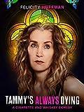 Tammy s Always Dying