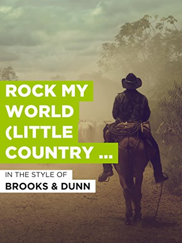 "Rock My World (Little Country Girl) im Stil von \""Brooks and Dunn\"""