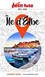 ÎLE D'ELBE 2021/2022 Petit Futé (French Edition)