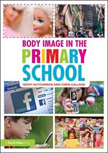 Body Image in the Primary School (David Fulton Books) by Nicky Hutchinson (4-Mar-2011) Paperback