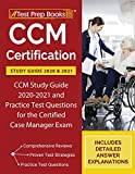 CCM Certification Study Guide 2020 and 2021: CCM Study Guide 2020-2021 and Practice Test Questions for the Certified Case Manager Exam [Includes Detailed Answer Explanations]