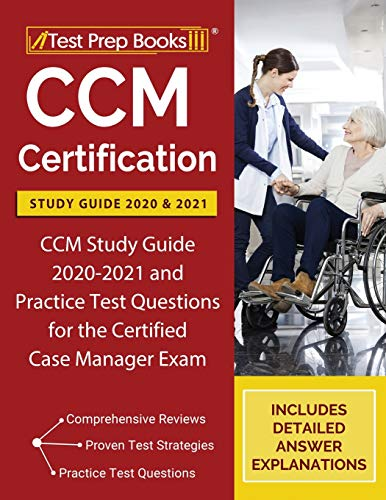 Compare Textbook Prices for CCM Certification Study Guide 2020 and 2021: CCM Study Guide 2020-2021 and Practice Test Questions for the Certified Case Manager Exam [Includes Detailed Answer Explanations]  ISBN 9781628457544 by Test Prep Books