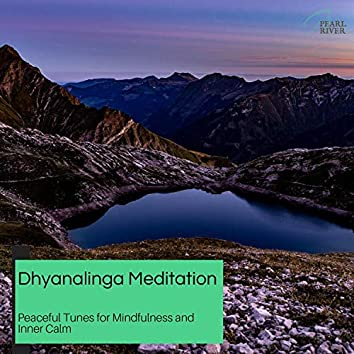 Dhyanalinga Meditation - Peaceful Tunes For Mindfulness And Inner Calm
