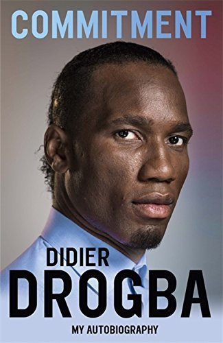 Commitment: My Autobiography by Didier Drogba (2016-06-30)