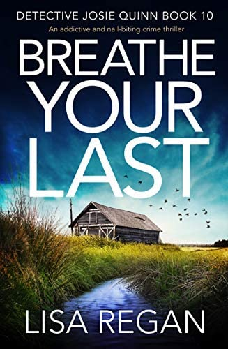 Breathe Your Last An addictive and nail biting crime thriller Detective Josie Quinn Book 10 product image