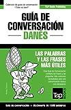 Guía de Conversación Español-Danés y diccionario conciso de 1500 palabras: 94 (Spanish collection)