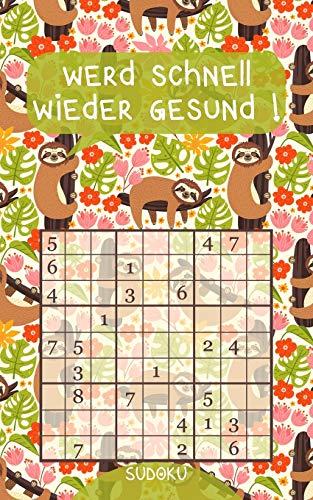 Werd schnell wieder gesund ! - Sudoku: Genesungsgeschenk für Jung und Alt | Rätselbuch zum Zeitvertreib | Kleines Gute Besserung Geschenk zur Aufmunterung | Lustiges Faultier Motiv