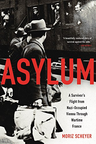Image of Asylum: A Survivor's Flight from Nazi-Occupied Vienna Through Wartime France