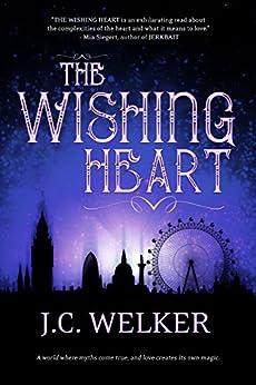 The Wishing Heart by [J.C. Welker]