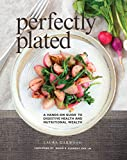 Perfectly Plated: A Hands-On Guide To Digestive Health And Nutritional Wealth