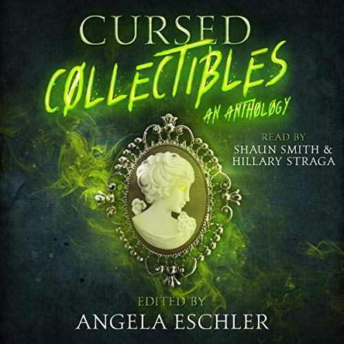 Cursed Collectibles: An Anthology audiobook cover art