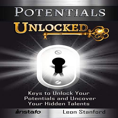 Potentials Unlocked: Keys to Unlock Your Potentials and Uncover Your Hidden Talents Titelbild