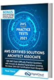 AWS Certified Solutions Architect Associate Practice Tests 2021 [SAA-C02]: 390 AWS Practice Exam Questions with Answers & detailed Explanations (English Edition)