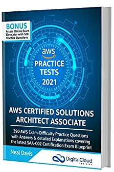 AWS Certified Solutions Architect Associate Practice Tests 2021 [SAA-C02]  390 AWS Practice Exam Questions with Answers & detailed Explanations