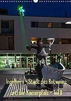 Ingelheim - Stadt des Rotweins und der Kaiserpfalz - Teil II (Wandkalender 2022 DIN A3 hoch): Ingelheim - Kreisstadt und Mittelzentrum in Rheinhessen, bekannt durch Landwirtschaft (Obst, Gemuese, Rotwein), die Kaiserpfalz Karls des Grossen, und auch durch die Pharmaindustrie (Teil II, Hochformat) (Monatskalender, 14 Seiten )