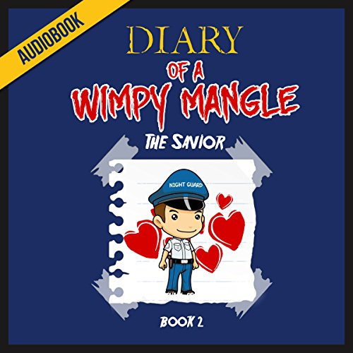 Diary of a Wimpy Mangle (Book 2): The Savior audiobook cover art