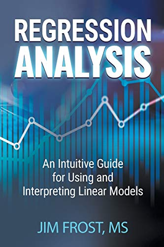 Compare Textbook Prices for Regression Analysis: An Intuitive Guide for Using and Interpreting Linear Models  ISBN 9781735431185 by Frost, Jim