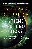 ¿Tiene futuro Dios?: Una guía práctica para la espiritualidad de nuestro tiempo (Divulgación)