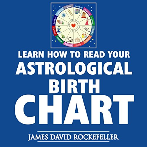 Learn How to Read Your Astrological Birth Chart audiobook cover art