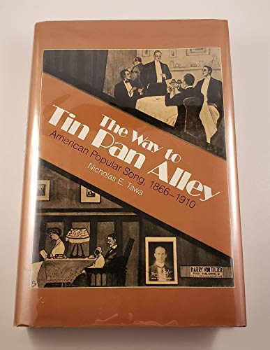 The Way to Tin Pan Alley: American Popular Song, 1866-1910