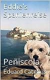 Eddie's Spanienreise: Peñiscola (German Edition)