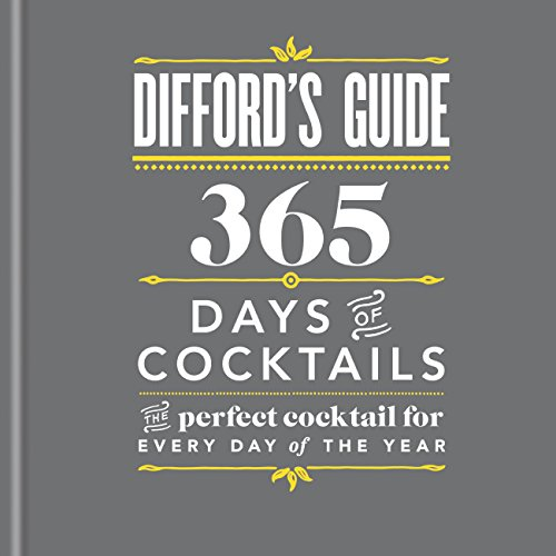 Difford's Guide: 365 Days of Cocktails: The perfect cocktail for every day of the year (English Edition)