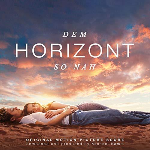 Dem Horizont so Nah (Original Motion Picture Score by Michael Kamm)