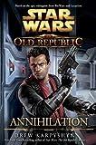 Star Wars The Old Republic Annihilation by Drew Karpyshyn (2012)