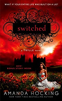 Switched (A Trylle Novel Book 1) by [Amanda Hocking]