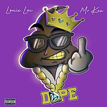 Dope (feat. Louie Loc)