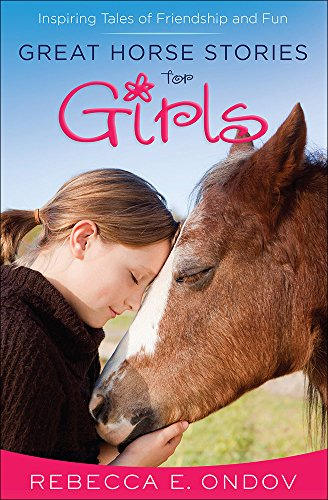 Great Horse Stories for Girls: Inspiring Tales of Friendship and Fun