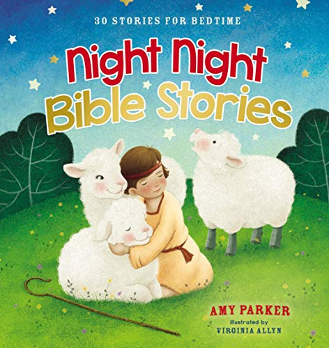 Night Night Bible Stories: 30 Stories for Bedtime: Night Night Series