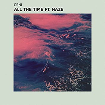 All the Time (feat. Haze)