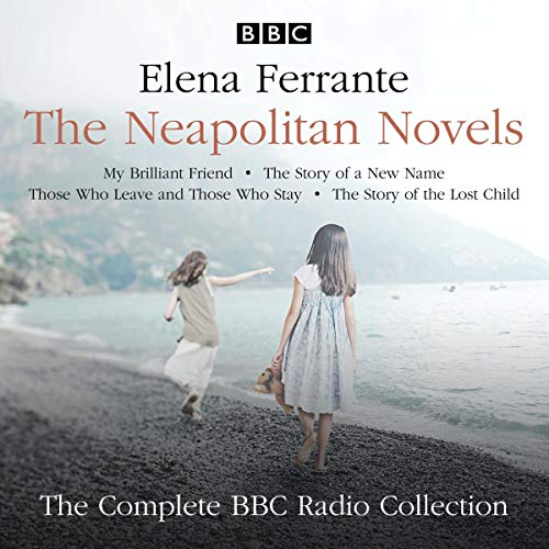 The Neapolitan Novels: My Brilliant Friend, The Story of a New Name, Those Who Leave and Those Who Stay & The Story of the Lost Child cover art