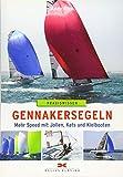 Gennakersegeln: Mehr Speed mit Jollen, Kats und Kielbooten