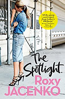 The Spotlight: A Jazzy Lou novel by [Roxy Jacenko]