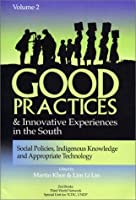 Good Practices and Innovative Experiences in the South: Social Policies, Indigenous Knowledge and Appropriate Technology
