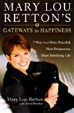 Mary Lou Retton's Gateways to Happiness: 7 Ways to a More Peaceful, More Prosperous, More Satisfying Life