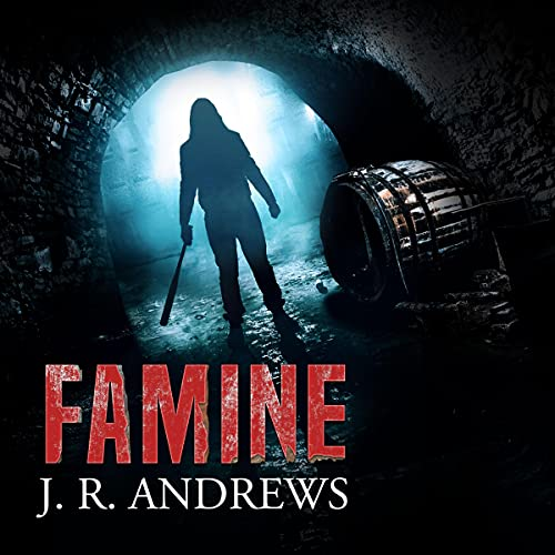 Famine Audiobook By J. R. Andrews cover art