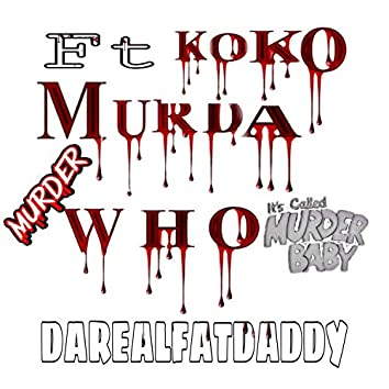 Murda Who