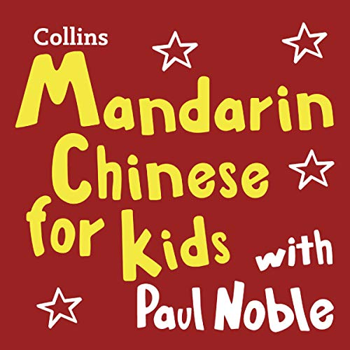 Mandarin Chinese for Kids with Paul Noble Audiobook By Paul Noble, Kai-Ti Noble cover art