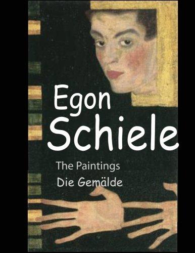Egon Schiele: The Paintings - Die Gemaelde