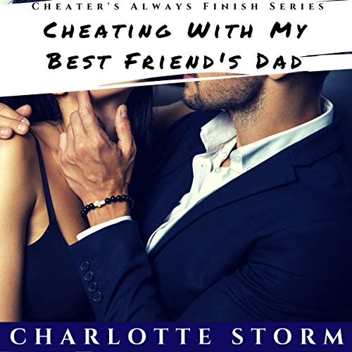 Cheating with My Best Friend's Dad audiobook cover art