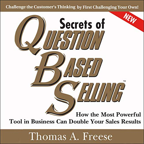 Secrets of Question-Based Selling, 2nd Edition audiobook cover art