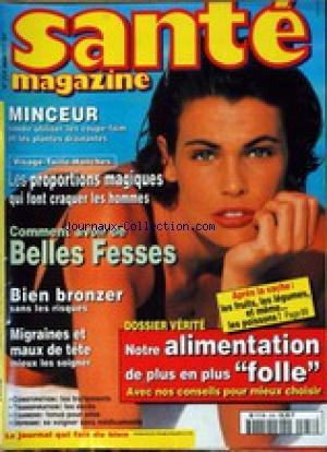 SANTE MAGAZINE [No 258] du 01/06/1997 - MINCEUR - LES PROPORTIONS MAGIQUES - COMMENT AVOIR DE BELLES FESSES - BIEN BRONZER - MIGRAINES - NOTRE ALIMENTATION.