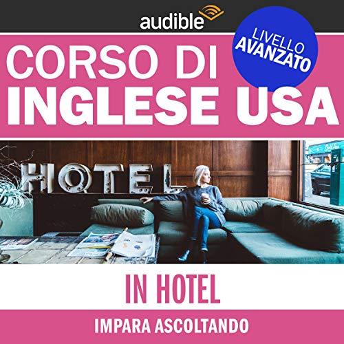 In hotel (Impara ascoltando): Inglese USA - Livello avanzato