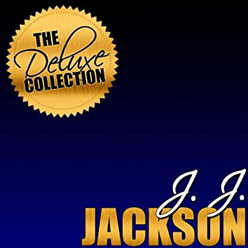 The Deluxe Collection: J. J. Jackson