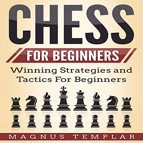Chess for Beginners: Winning Strategies and Tactics for Beginners audiobook cover art