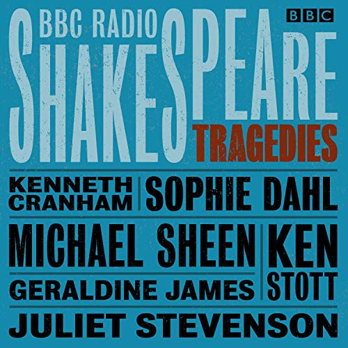 BBC Radio Shakespeare: A Collection of Six Tragedies audiobook cover art